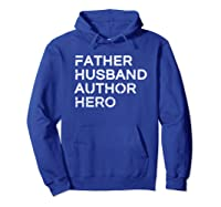 Father Husband Author Hero Daddy Father S Day Shirts Hoodie Royal Blue