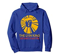 The Lyin King Impeach Anti Trump T Shirt Hoodie Royal Blue