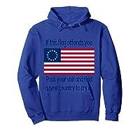 Offensive Betsy Ross Flag Shirt T-shirt Hoodie Royal Blue