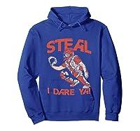 Baseball Cat Gift Steal I Dare Ya T-shirt Hoodie Royal Blue