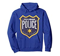 Grammar Police To Correct And Serve Shield Badge T Shirt Hoodie Royal Blue