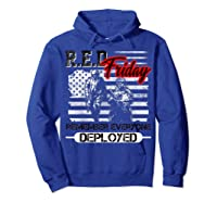 Red Friday Remember Everyone Deployed Shirts Hoodie Royal Blue