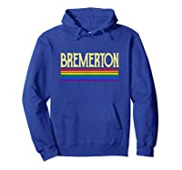 Bremerton Gay Pride 2019 World Parade Rainbow Flag Lgbt Shirts Hoodie Royal Blue