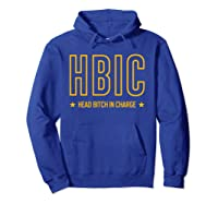 Military Slang Head Bitch In Charge Shirts Hoodie Royal Blue