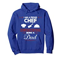 Chef Cooking Funny Culinary Chefs Dad Father S Day Gifts T Shirt Hoodie Royal Blue