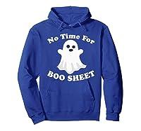 Halloween No Time For Boo Sheet Mom Funny Pun Sarcasm Shirts Hoodie Royal Blue