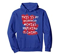 My Horror Movie Watching Tshirt - Scary Movie Lover Clothing Hoodie Royal Blue