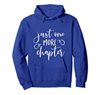 Just One More Chapter Book Club Reading Lover Librarian T Shirt Hoodie Royal Blue