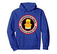 Deranged Donald The Emperor Is Obese Impeach Trump Now T Shirt Hoodie Royal Blue
