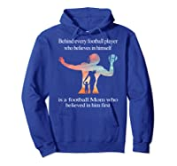 Behind Every Football Player - Family Mom Mother Gift T-shirt Hoodie Royal Blue