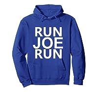 Run Joe Run Shirt Vote Joe Biden For President 2020 Tshirts T Shirt Hoodie Royal Blue