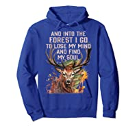 Into The Forest I Go To Lose My Mind Find My Soul Hunting Shirts Hoodie Royal Blue