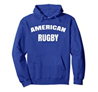American Rugby T Shirt With Saying American Rugby T-shirt Hoodie Royal Blue