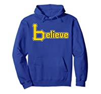 Sports Believe Baseball Pirate Gift Fans Of Pittsburgh Shirts Hoodie Royal Blue