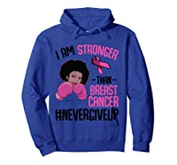 I Am Stronger Than Breast Cancer Cancer Awareness Month T Shirt Hoodie Royal Blue