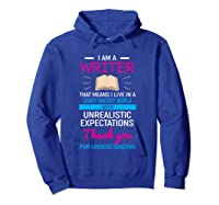 I M A Writer That Means I Live In A Crazy Fantasy World T Shirt Hoodie Royal Blue