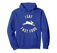Rabbit Hunting Shirt I Eat Fast Food  Hoodie Royal Blue