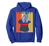 Magic Trick Rabbit Out Of A Hat Shirt Magician Gift  Hoodie Royal Blue