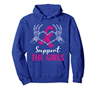 Support The Girls Boobs Hand Skeleton Breast Cancer Funny T Shirt Hoodie Royal Blue