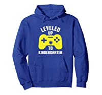 Leveled Up To Kindergarten First Day Of School Shirts Hoodie Royal Blue