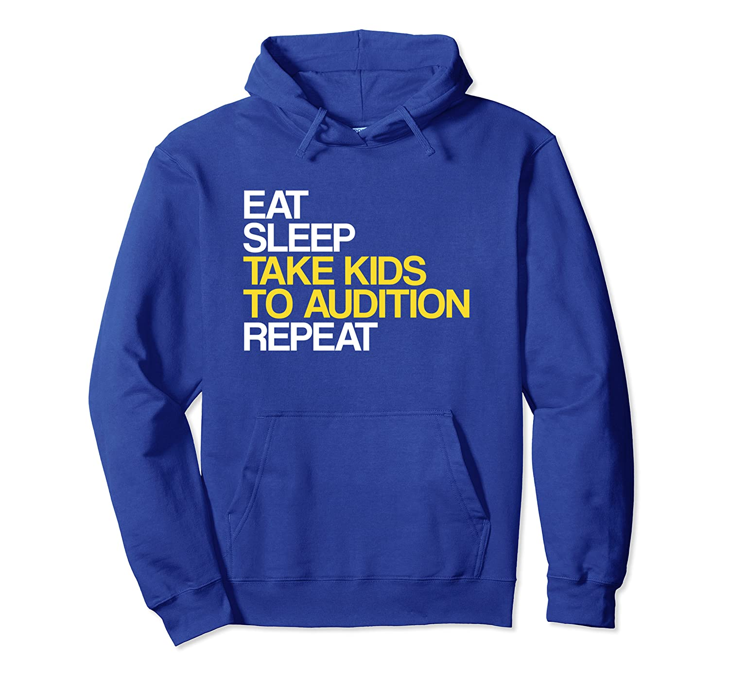 Eat Sleep Take Kids To Audition Repeat Theatre Pullover Hoodie