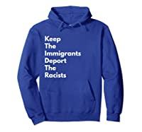 Keep The Immigrants Deport The Racists Shirts Hoodie Royal Blue