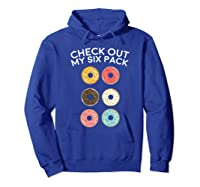 Check Out My Six Pack Donut Gym Gift Shirts Hoodie Royal Blue