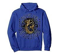 August Girl The Soul Of A Mermaid Tshirt Funny Gifts  Hoodie Royal Blue
