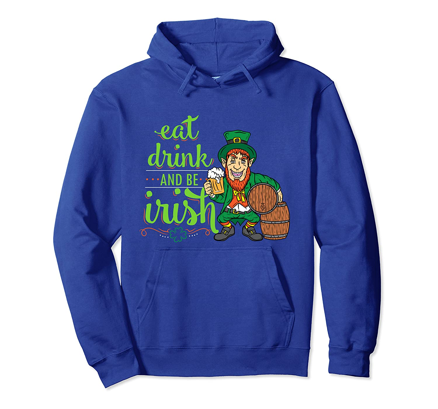 Eat Drink And Be Irish  Funny St Patricks Day Men Pullover Hoodie-Yolotee