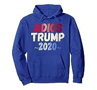 Adios Trump 2020 Slogan Julian Castro Quote Democrats Debate Shirts Hoodie Royal Blue