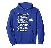 Shakespeare Julius Caesar Character List T Shirt Hoodie Royal Blue