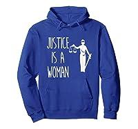 Justice Is A Woman T-shirt Anti-trump Shirt Hoodie Royal Blue