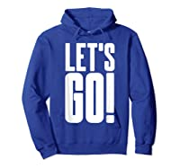 Let's Go Cool Gaming Meme Gift Epic Sports Fanatic Cheer Shirts Hoodie Royal Blue