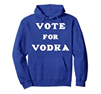 Vote For Vodka Shirts Hoodie Royal Blue