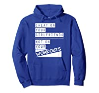 Don't Cheat On Your Workouts C213 Gym T Shirt Ness Mma Hoodie Royal Blue