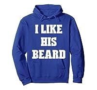 I Like His Beard Valentine T-shirt Hoodie Royal Blue