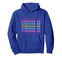 Chicana Af Shirt, Pride Gift For , Chicana Girls Tank Top Hoodie Royal Blue