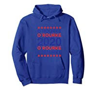O'rourke 2020 Democrat Party Campaign Usa President Election Shirts Hoodie Royal Blue