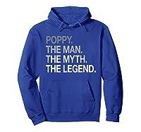 S Poppy The Man The Myth The Legend T-shirt For Grandpa Hoodie Royal Blue