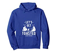 Camping Let's Get Toasted Camp Outdoor Gift For Campers T-shirt Hoodie Royal Blue