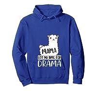 Mama Mothers Day Drama 2019 Shirts Hoodie Royal Blue