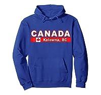 Canada Flag And Okanagan City Of Kelowna Design T Shirt Hoodie Royal Blue