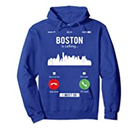 Funny Boston Is Calling I Must Go T Shirt Hoodie Royal Blue