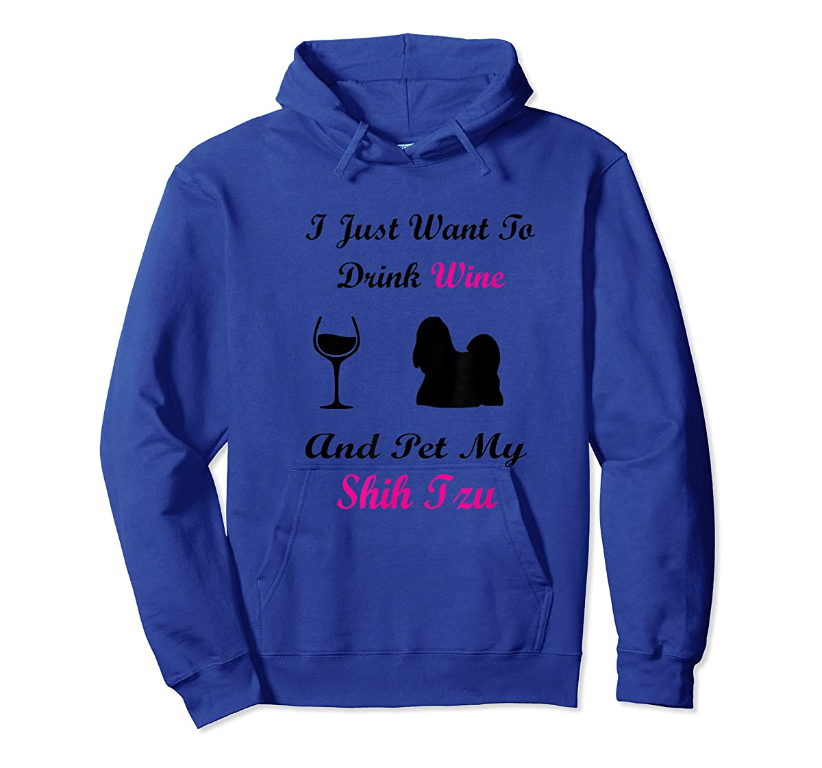I Just Want To Drink Wine and Pet My Shih Tzu Shirt Dog Love-Hoodie-Royal