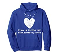 Vintage Love Is In The Air Nope Anti Valentines Day T Shirt Hoodie Royal Blue