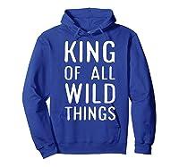 Funny King Of All Wild Things Cute 1st Birthday Shirt Hoodie Royal Blue
