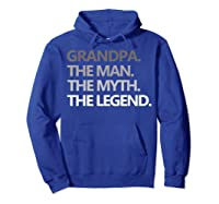 Grandpa The Man The Myth The Legend Father's Day Shirts Hoodie Royal Blue