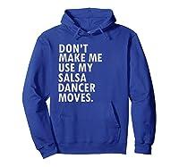 Funny Saying Salsa Dancer Salsa Dance Shirts Hoodie Royal Blue