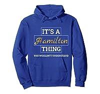 Hamilton It's A Hamilton Thing Shirts Hoodie Royal Blue