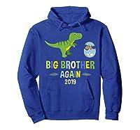 Big Brother Again Shirt 2019 T-rex Dinosaur T-shirt Hoodie Royal Blue